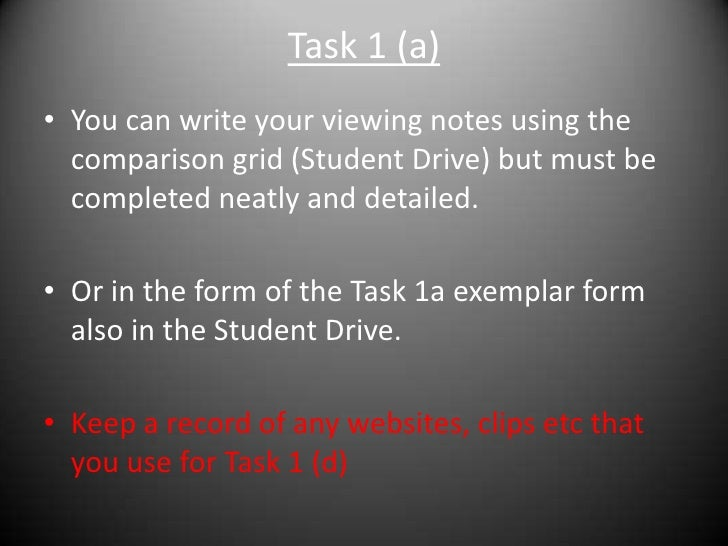 Task 1 (a)<br />You can write your viewing notes using the comparison grid (Student Drive) but must be completed neatly an...