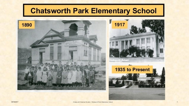 09/16/2017 1 Chatsworth Park Elementary School 1890 1917 1935 to Present Chatsworth Historical Society - Chatsworth Park E...