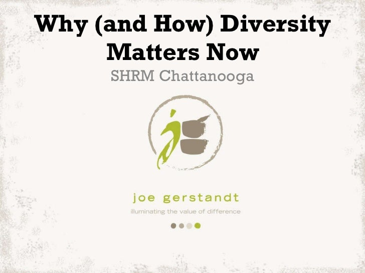 Why (and How) Diversity Matters Now SHRM Chattanooga