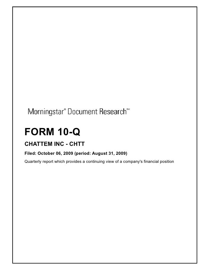 FORM 10-Q CHATTEM INC - CHTT Filed: October 06, 2009 (period: August 31, 2009) Quarterly report which provides a continuin...