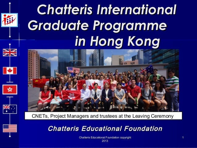 Chatteris International Graduate Programme in Hong Kong  CNETs, Project Managers and trustees at the Leaving Ceremony  Cha...