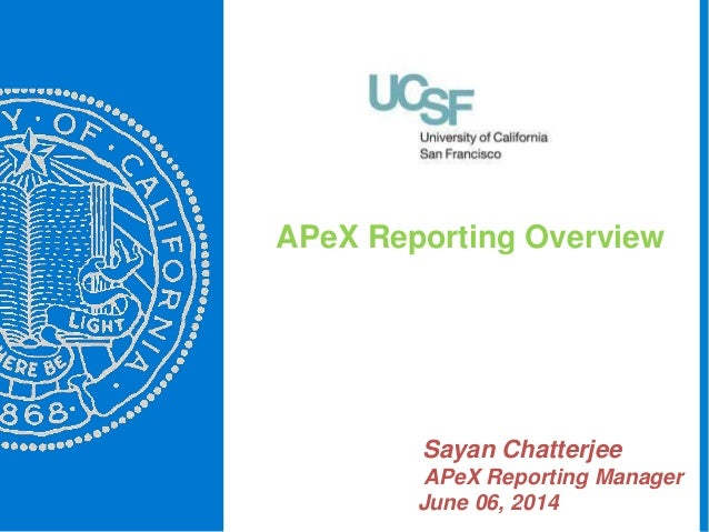 APeX Reporting Overview Sayan Chatterjee APeX Reporting Manager June 06, 2014 1