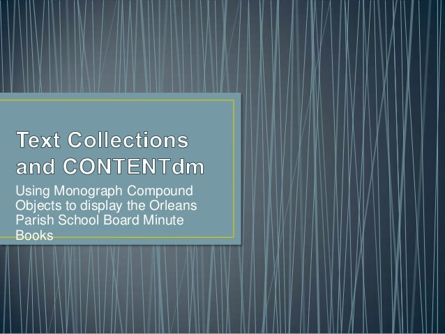 Using Monograph Compound Objects to display the Orleans Parish School Board Minute Books