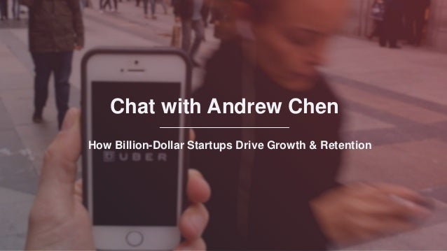 Chat with Andrew Chen How Billion-Dollar Startups Drive Growth & Retention