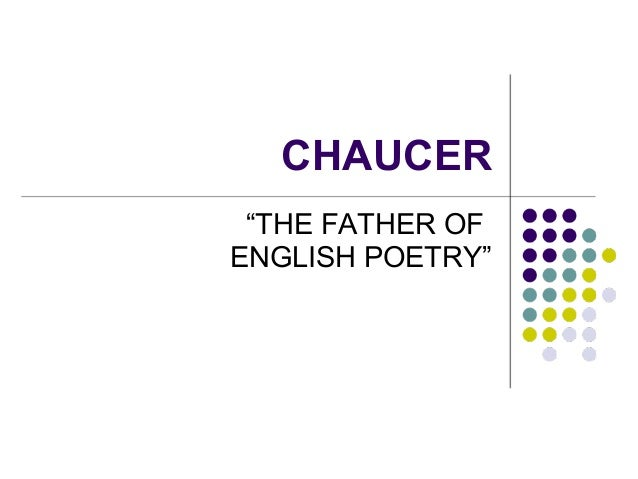 """CHAUCER """"THE FATHER OF ENGLISH POETRY"""""""