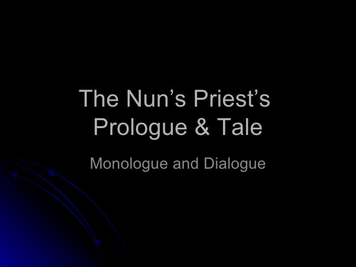 The Nun's Priest's  Prologue & Tale Monologue and Dialogue