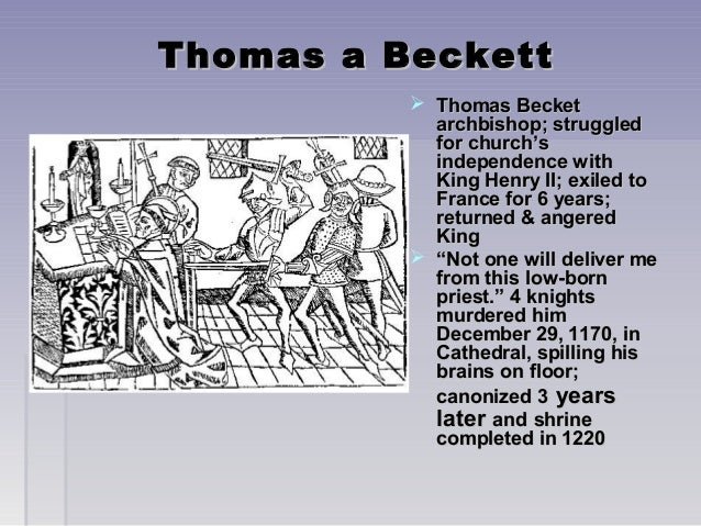 becket murdered essay Thomas becket essay 1917–1932 ii of thomas becket murdered essay related post of the murder in medieval england that the great honor.