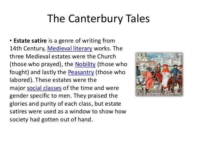 satire in canterbury tales From corrupt politicians to real housewives of orange county, symbols of hypocrisy in modern day society exude personas that are ripe for criticism these symbols also exist in geoffrey chaucer's prominent anthropological work the canterbury tales, attesting to the endurance of class structure and.