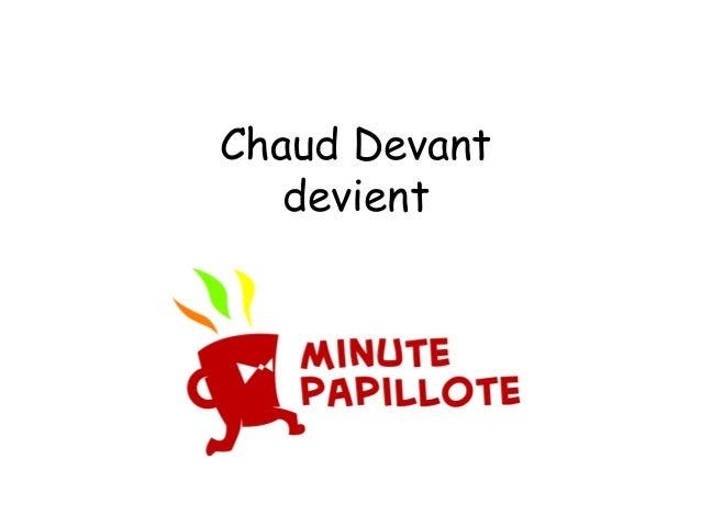 Chaud Devant devient