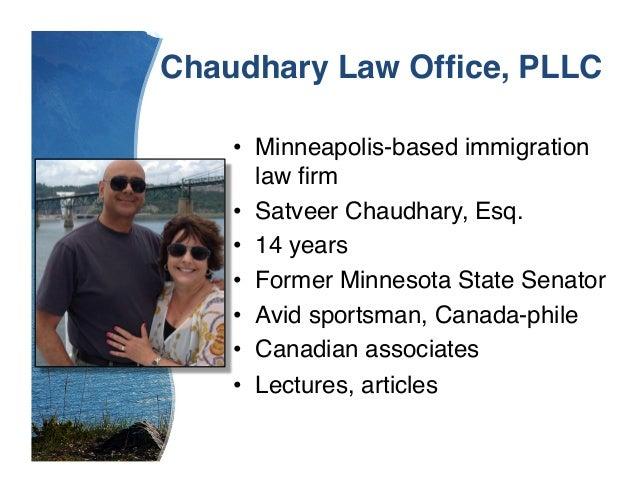 "Chaudhary Law Office, PLLC! • Minneapolis-based immigration law firm"" • Satveer Chaudhary, Esq."" • 14 years"" • Former Mi..."
