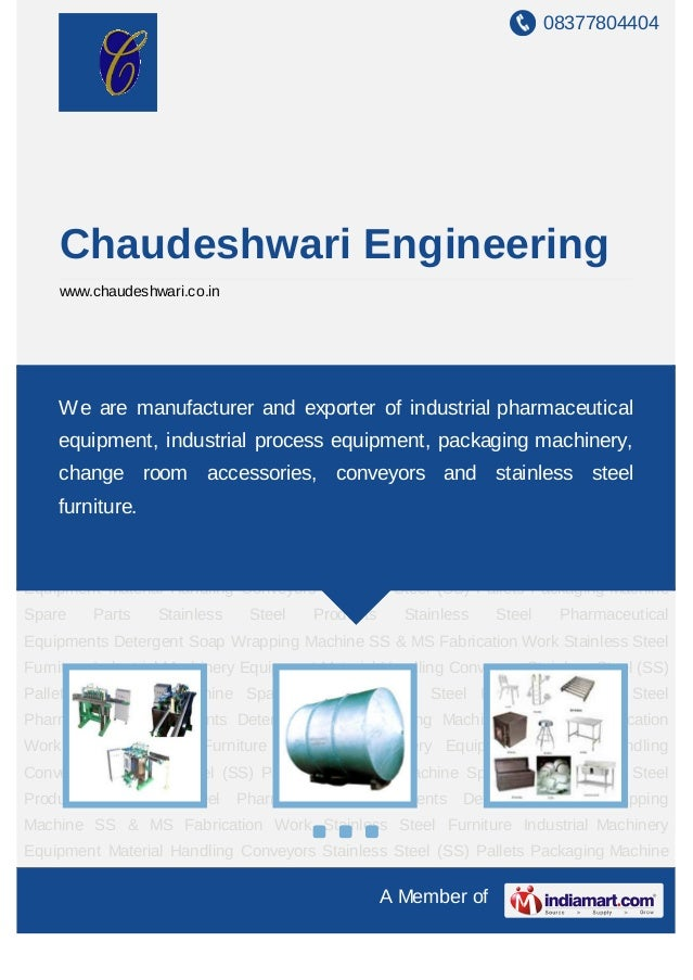 We are manufacturer and exporter of industrial pharmaceutical equipment,industrial process equipment, packaging machinery,...