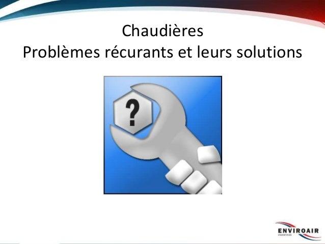 Chaudières Problèmes récurants et leurs solutions