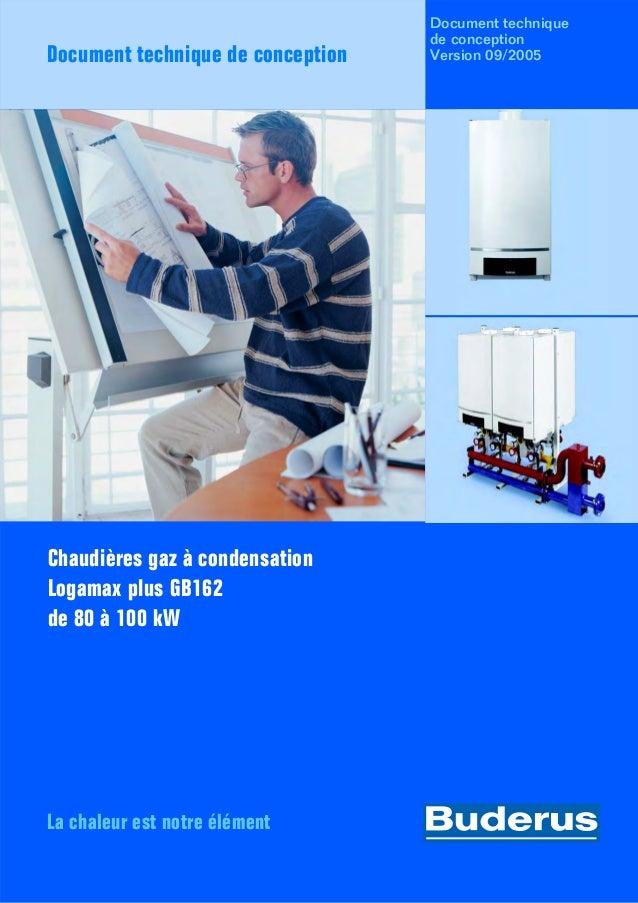 Document technique de conception La chaleur est notre élément Document technique de conception Version 09/2005 Chaudières ...