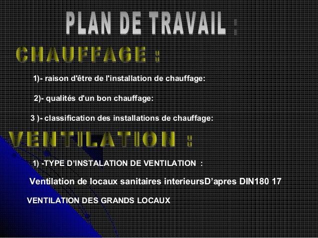 1)- raison d'être de l'installation de chauffage: 2)- qualités d'un bon chauffage: 3 )- classification des installations d...