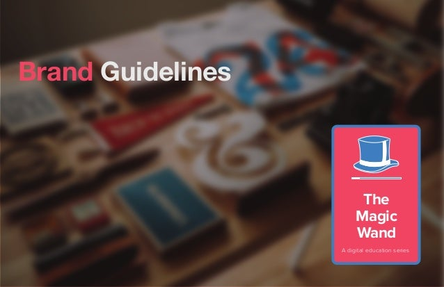 Brand Guidelines The Magic Wand A digital education series
