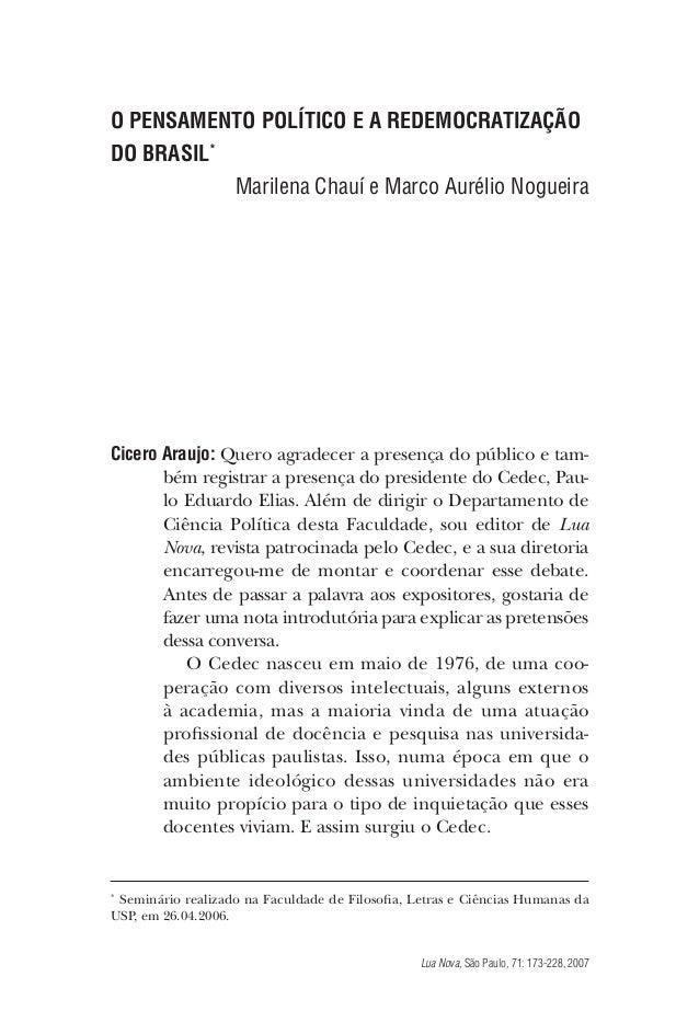 Lua Nova, São Paulo, 71: 173-228, 2007 O PENSAMENTO POLÍTICO E A REDEMOCRATIZAÇÃO DO BRASIL* Marilena Chauí e Marco Auréli...