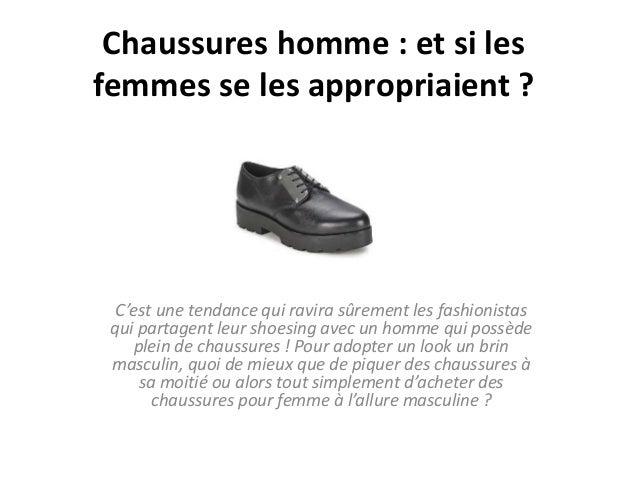 Chaussures homme : et si les  femmes se les appropriaient ?  C'est une tendance qui ravira sûrement les fashionistas  qui ...