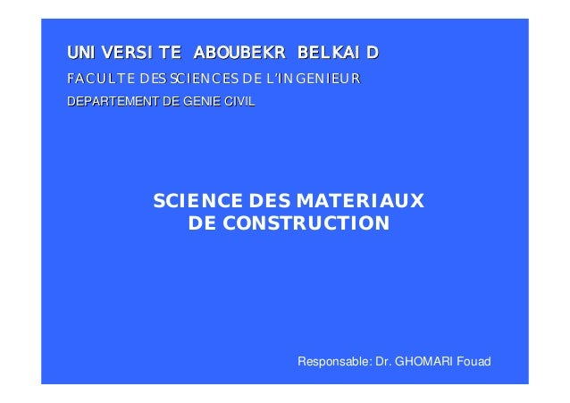 SCIENCE DES MATERIAUX DE CONSTRUCTION UNIVERSITE ABOUBEKR BELKAIDUNIVERSITE ABOUBEKR BELKAID FACULTE DES SCIENCES DE LFACU...