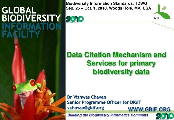 Biodiversity Information Standards, TDWGGLOBAL         Sep. 26 – Oct. 1, 2010, Woods Hole, MA, USABIODIVERSITYINFORMATIONF...