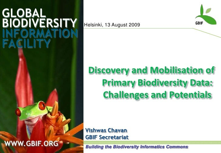 GLOBALBIODIVERSITY<br />Helsinki, 13 August 2009<br />INFORMATIONFACILITY<br />Discovery and Mobilisation of Primary Biodi...