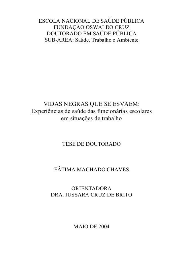 ESCOLA NACIONAL DE SAÚDE PÚBLICA  FUNDAÇÃO OSWALDO CRUZ  DOUTORADO EM SAÚDE PÚBLICA  SUB-ÁREA: Saúde, Trabalho e Ambiente ...