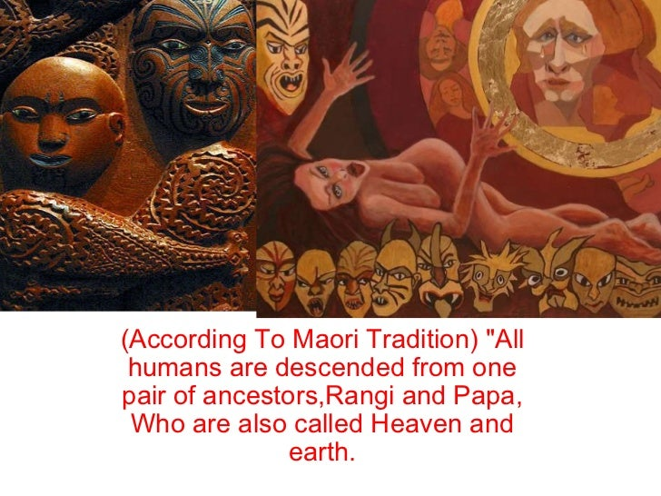 """(According To Maori Tradition) """"All humans are descended from one pair of ancestors,Rangi and Papa, Who are also ca..."""