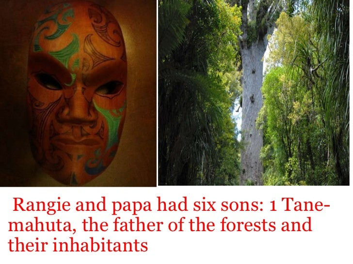 Rangie and papa had six sons: 1 Tane-mahuta, the father of the forests and their inhabitants <ul><li>Click to add title ...