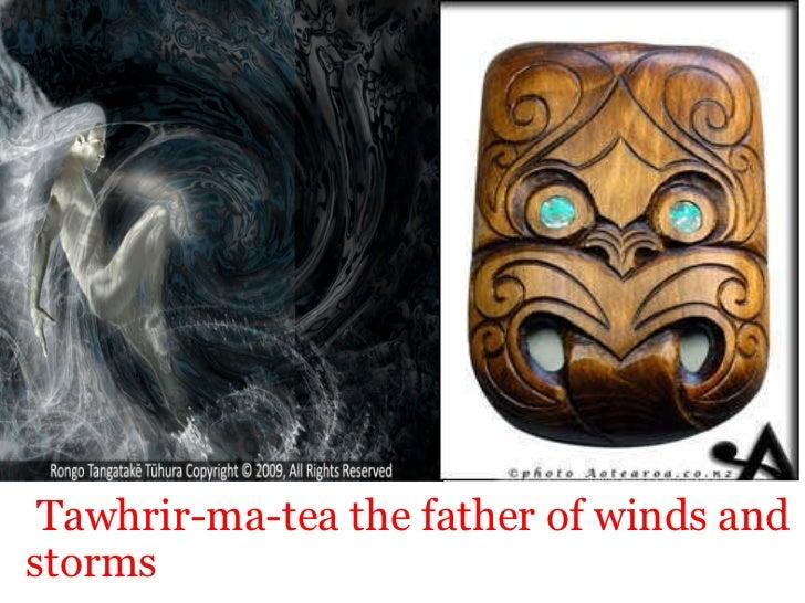 <ul><li> Tawhrir-ma-tea the father of winds and storms </li></ul>