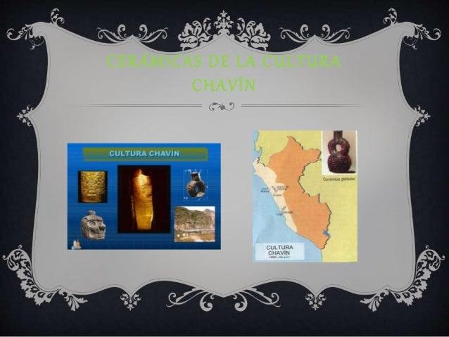 CERÁMICAS DE LA CULTURA  CHAVÍN