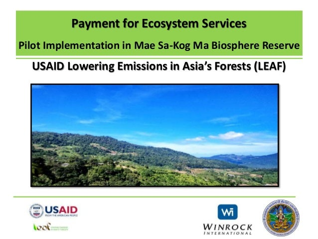 Payment for Ecosystem Services Pilot Implementation in Mae Sa-Kog Ma Biosphere Reserve USAID Lowering Emissions in Asia's ...