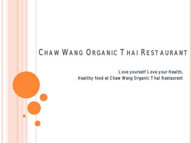 CHAW WANG ORGANIC THAI RESTAURANT Love yourself Love your Health, Healthy food at Chaw Wang Organic Thai Restaurant