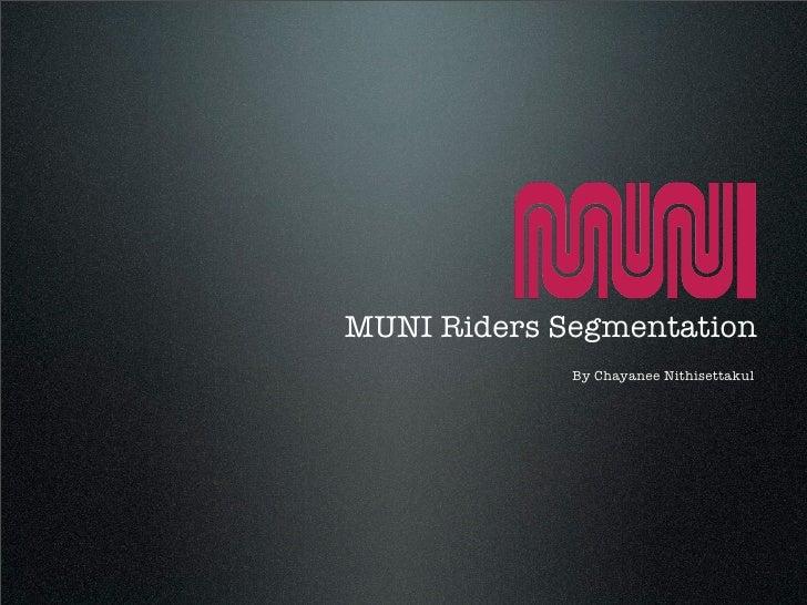 MUNI Riders Segmentation              By Chayanee Nithisettakul