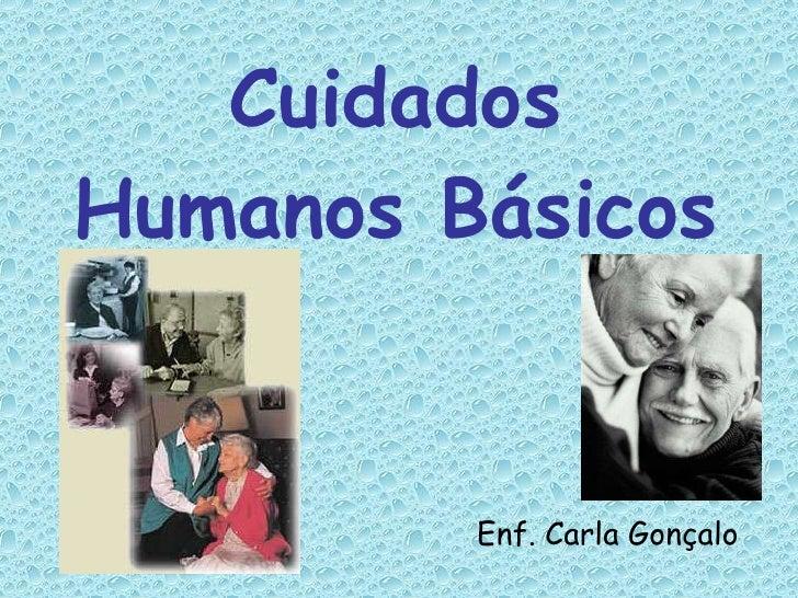 Cuidados Humanos Básicos Enf. Carla Gonçalo