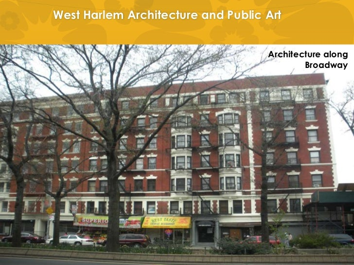 West Harlem Architecture and Public Art<br />Architecture along Broadway<br />