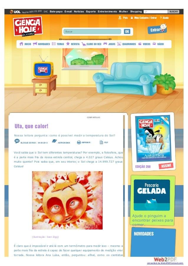 Buscar SAC Bate-papo E-mail Notícias Esporte Entretenimento Mulher Shopping BUSCARAssine 08007033000 COMPARTILHE: Você sab...