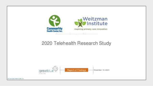 2020 Telehealth Research Study November 10, 2020Report of Findings © Community Health Center, Inc.