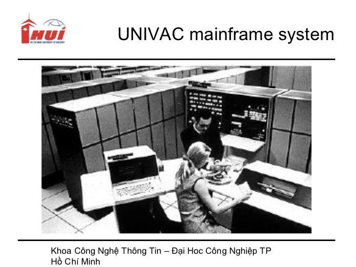 UNIVAC mainframe systemKhoa Công Nghệ Thông Tin – Đại Hoc Công Nghiệp TPHồ Chí Minh