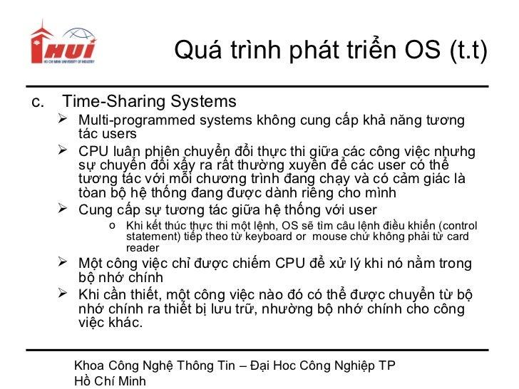 Quá trình phát triển OS (t.t)c.   Time-Sharing Systems      Multi-programmed systems không cung cấp khả năng tương       ...