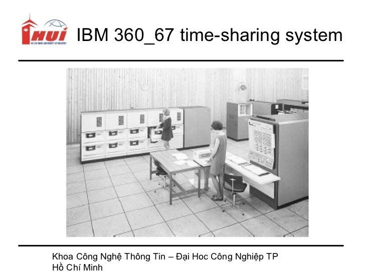 IBM 360_67 time-sharing systemKhoa Công Nghệ Thông Tin – Đại Hoc Công Nghiệp TPHồ Chí Minh