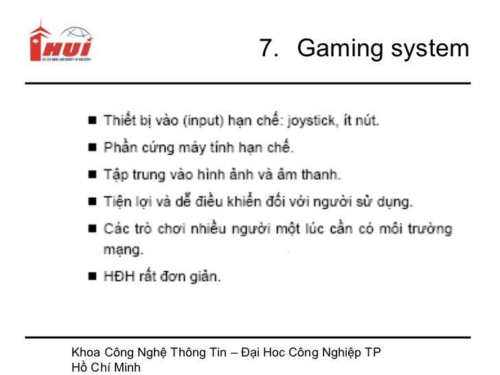 7. Gaming systemKhoa Công Nghệ Thông Tin – Đại Hoc Công Nghiệp TPHồ Chí Minh