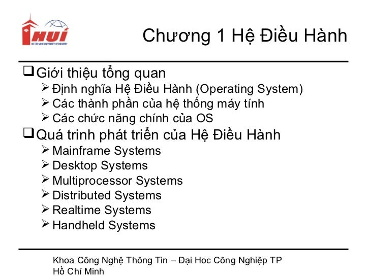 Chương 1 Hệ Điều Hành Giới thiệu tổng quan   Định nghĩa Hệ Điều Hành (Operating System)   Các thành phần của hệ thống m...