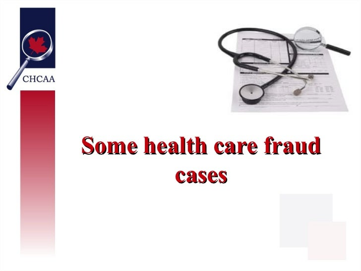 Some health care fraud        cases