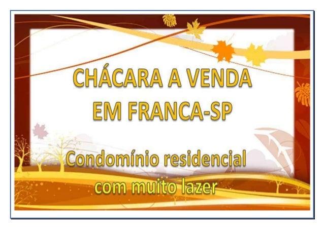 CHÁCARA A VENDA EM FRANCA-SP Condomínio de chácaras residenciais 09 km de Franca – Estrada Franca / São José da Bela Vista...