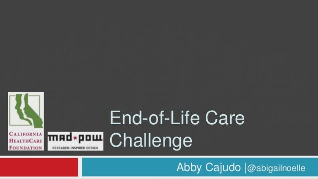 End-of-Life Care Challenge Abby Cajudo |@abigailnoelle