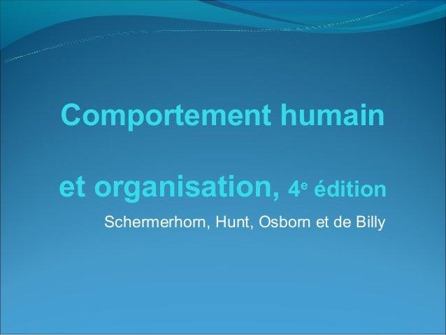 Comportement humainet organisation, 4e édition   Schermerhorn, Hunt, Osborn et de Billy