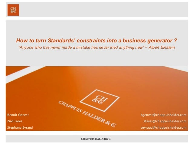 "How to turn Standards' constraints into a business generator ?  ""Anyone who has never made a mistake has never tried anyth..."