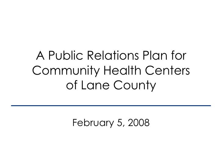 A Public Relations Plan for Community Health Centers of Lane County February 5, 2008