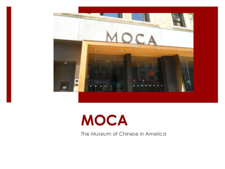 MOCA<br />The Museum of Chinese in America<br />