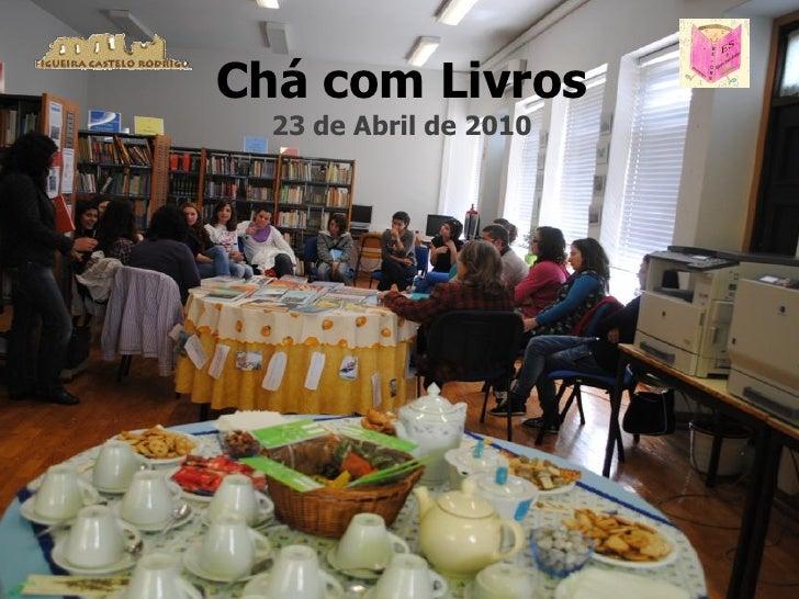 Chá com Livros   23 de Abril de 2010