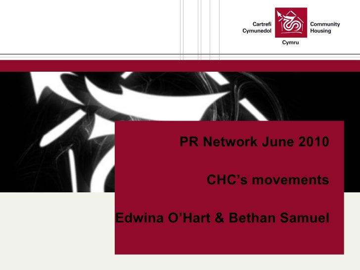 PR Network June 2010 CHC's movements Edwina O'Hart & Bethan Samuel